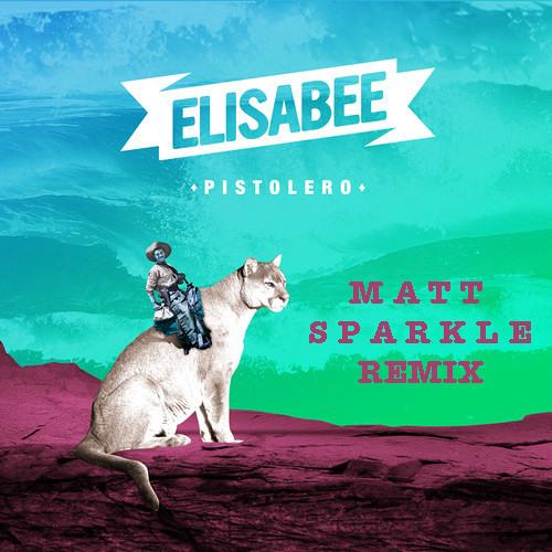 Elisa Bee - Pistolero ((Matt Sparkle remix)) [FREE DOWNLOAD]
