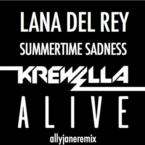 Summertime Sadness Vs. Alive [allyjaneedit]