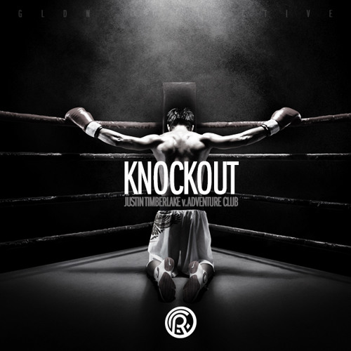 Knockout (Justin Timberlake v. Adventure Club)