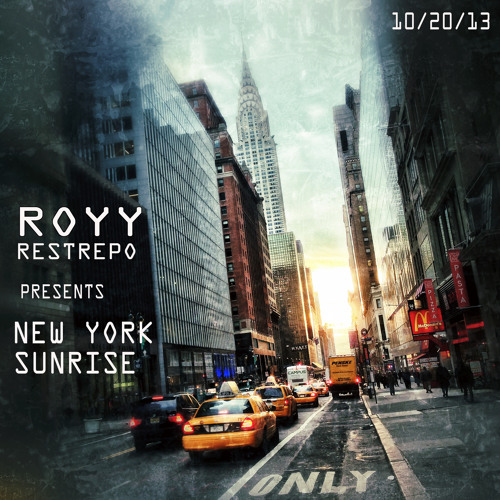 ROYY RESTREPO PRESENTS NEW YORK SUNRISE 10/18/13-EPISODE 10