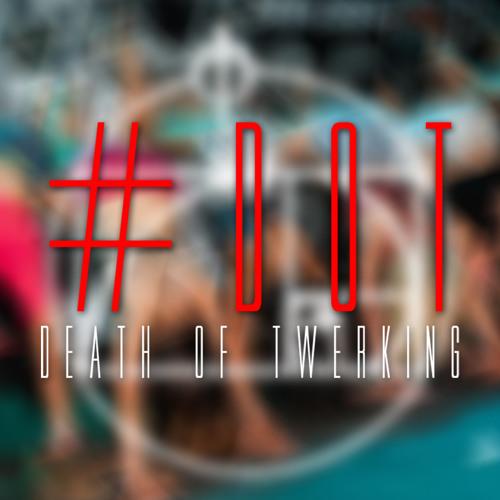 Skorge - Death Of Twerking (DoT)