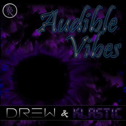D.R.E.W & Klastic - Audible Vibes