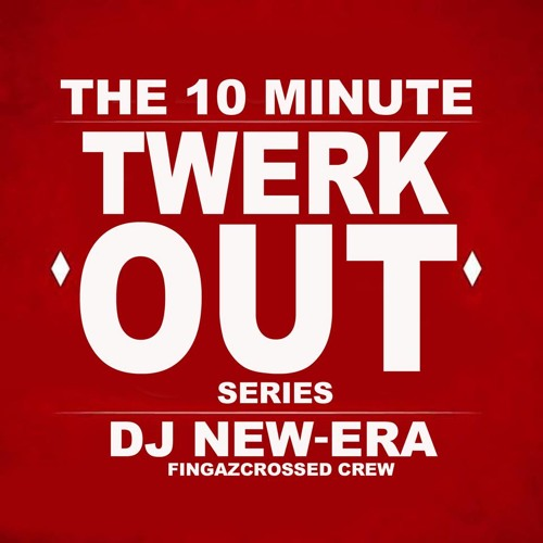 THE 10 MINUTE TWERKOUT 1