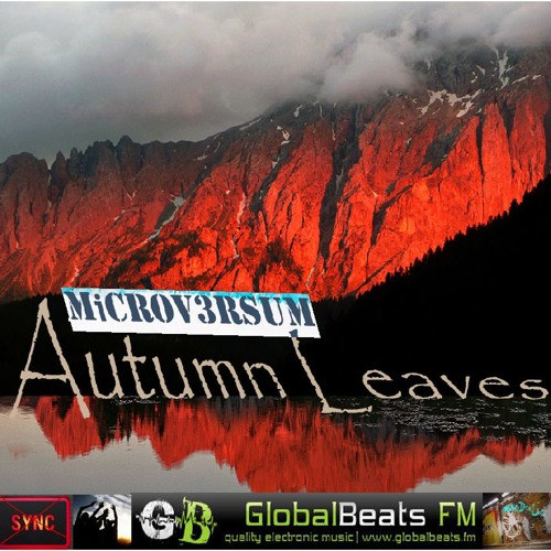 MicroV3rsum - Autumn Leaves [Expect No Borders -oo7- @ GlobalBeats FM (White Channel) 10.11.2013]