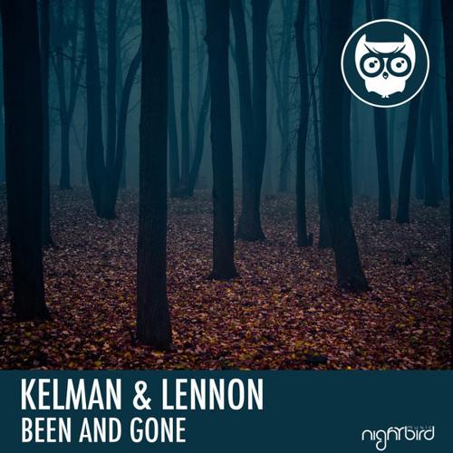 KELMAN & LENNON - BEEN & GONE - TEASER MIX