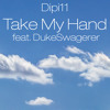 Take My Hand feat. DukeSwagerer