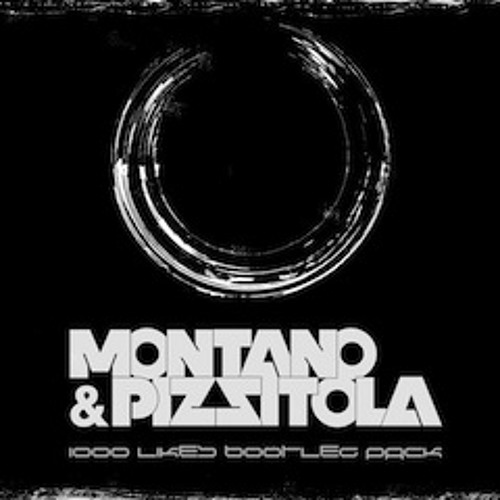 Montano & Pizzitola 1000 Likes Bootleg Pack