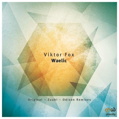 Viktor Fox - Waelic (Odison Remix)
