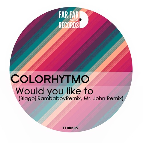 Colorhytmo - Would you like to EP (incl. Blagoj Rambabov Remix and Mr. John Remix) FFAR005