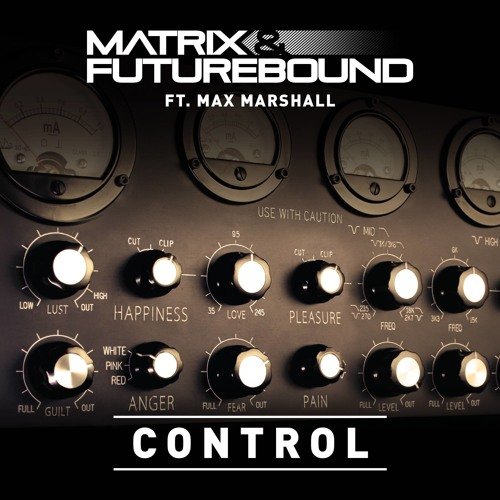 Matrix & Futurebound - Control (feat. Max Marshall)