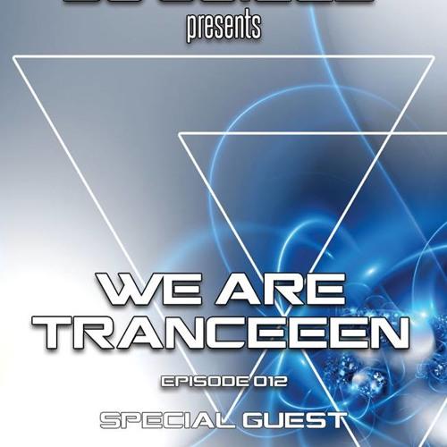 We Are Tranceeen Episode 012 Guest Cosmic Heaven (10-19-13)