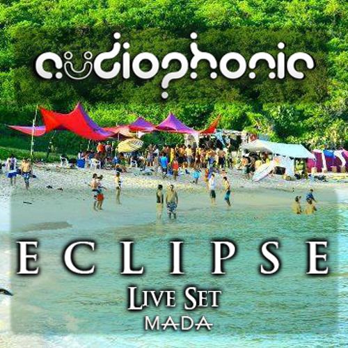 Audiophonic - Eclipse Live Set