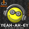 Yeah-Ah-Ey or The Song of Three Words (O.M.) by BPMstr from TuneDome Records | Out Nov 26!