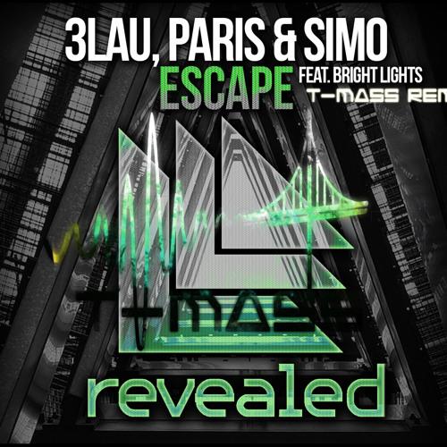 Escape feat. Bright Lights (T-Mass Remix) - 3LAU