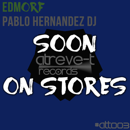 EDMorf - Pablo Hernandez DJ (SOON ON BEATPORT/ITUNES/SPOTIFY)