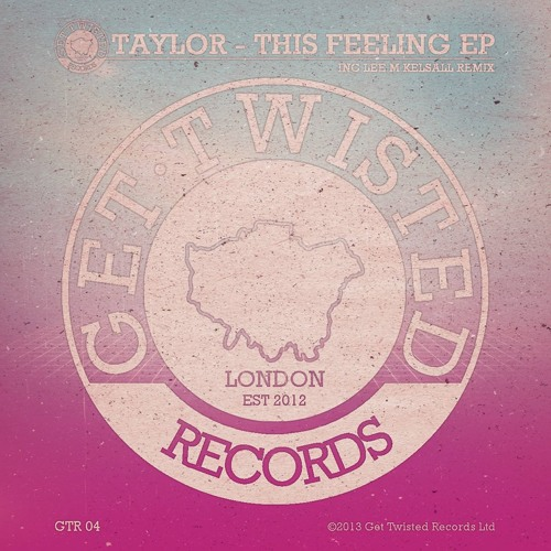 Taylor - Paradise [Lee M Kelsall Remix] (Get Twisted Records)