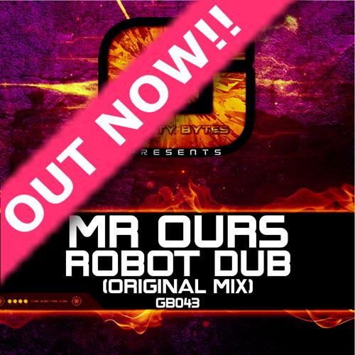 Mr. Ours - Robot Dub (Original Mix) Out Now!