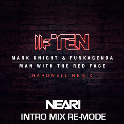 Mark Knight - Man with the red face (NEARI Intro Re-Mode)// FREE DOWNLOAD!