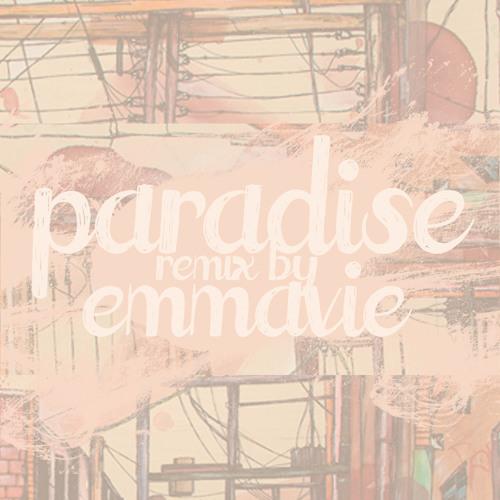 Paradise Remix - Coldplay X Emmavie