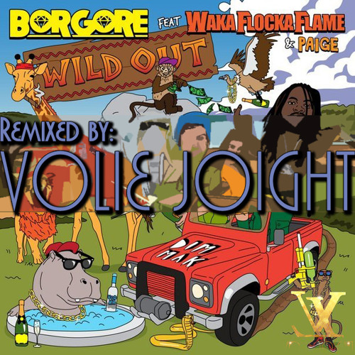 Borgore x Waka Flocka Flame feat. Paige – Wild Out (Volie Joight Remix) Free DL link Inside!