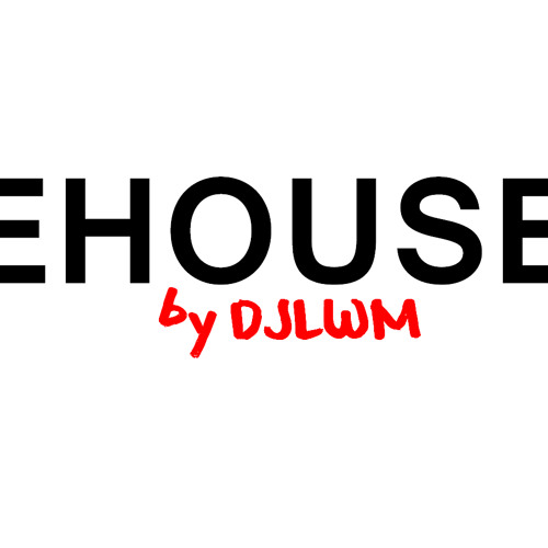 EHOUSE - DJLWM