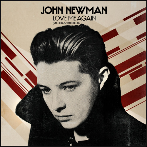 John Newman - Love Me Again (Machiazz Bootleg) (Free Track)