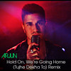 ARJUN - Hold On, Were Going Home (Tujhe Dekha To) Remix