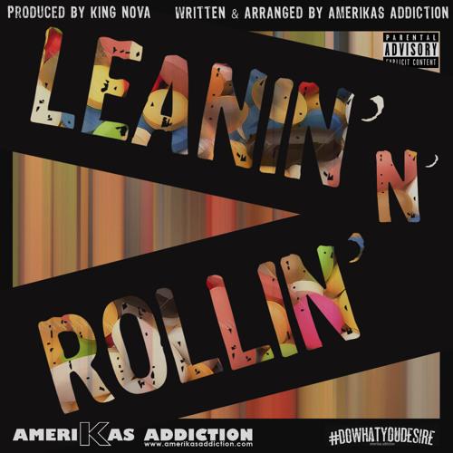 Leanin N' Rollin Prod By King Nova