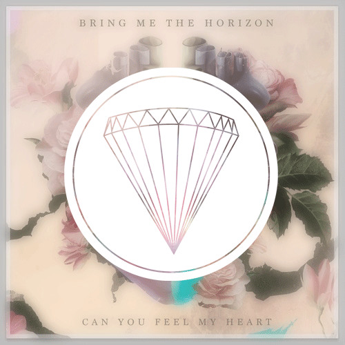 Bring Me The Horizon: Can You Feel My Heart (Diamond Eyes Remix)