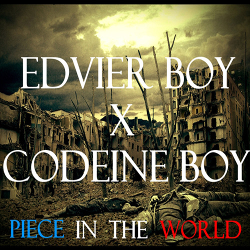 24. Codeine boy x Edvier boy - Piece In The World (Official Demo)