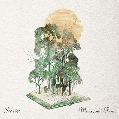 Masayoshi Fujita - Stories (album preview)