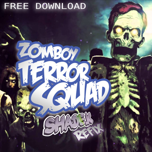 Zomboy - TERROR SQUAD (Shade K Refix)[FREE DOWNLOAD]