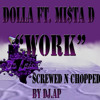Work (Feat.Mi$ta.D) DJ AP Screwed n Chopped
