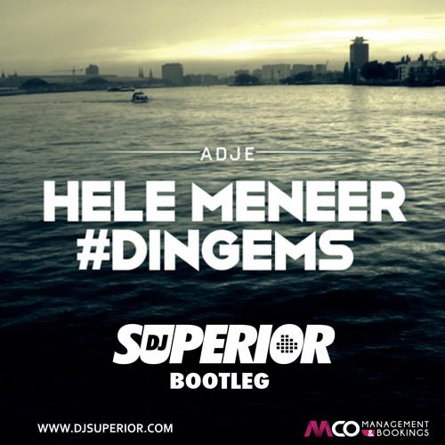 ADJE - HELE MENEER  *SUPERIOR BOOTLEG*
