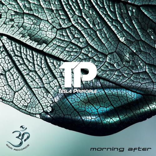 Tesla Principle - Morning After EP (Goa Records)