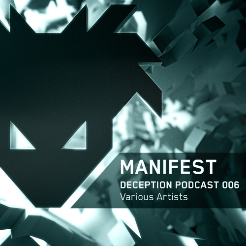 MANIFEST - DECEPTION PODCAST 006 - VARIOUS ARTISTS - 2013 - FREE DOWNLOAD