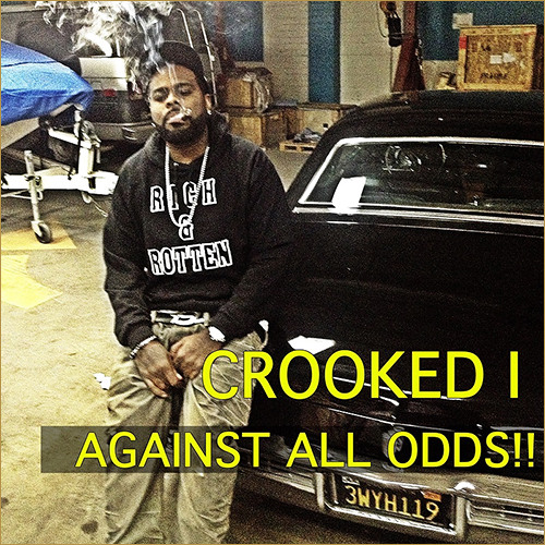 Against All Odds by Crooked I (Prod by Snaz)
