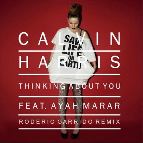 Calvin Harris ft. Ayah Marar - Thinking About You (Roderic Garrido Remix) (PROMO) ... NO MASTER