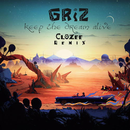 GRiZ - Keep The Dream Alive (CloZee Remix)