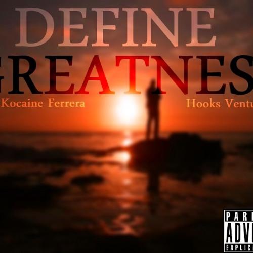 Define Greatness Feat. Hooks Ventura