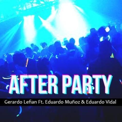 Gerardo Lefian Ft. Eduardo Muñoz & Eduardo Vidal - After Party (Moombahton Remix)