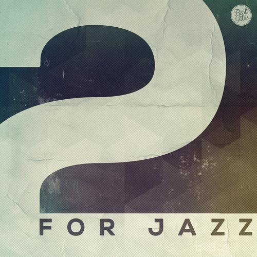 Beat Gates - 2 For Jazz (2013) // Previews // Buy @ http://beatgates.bandcamp.com