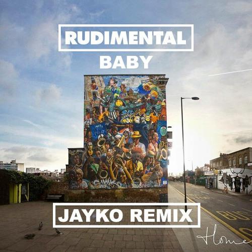 Rudimental - Baby (Jayko Remix)