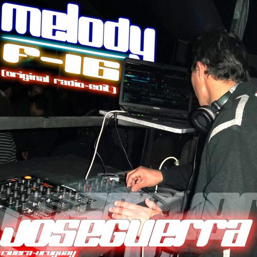 JoseGuerra Melody F - 16 (Original Radio - Edit)