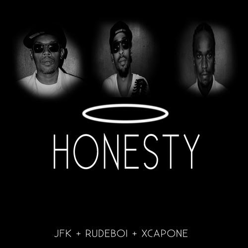 Honesty by JFK + Rudeboi + Xcapone