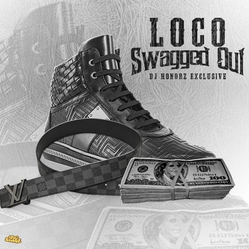 Loco Da Don Swagged Out