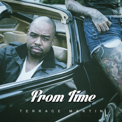 From Time (feat. Terrace Martin)