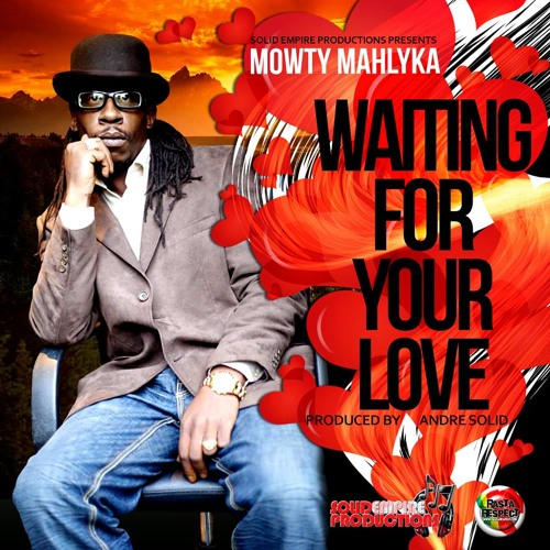 WAITING FOR YOUR LOVE-MOWTY MAHLYKA AKA DARK ANGEL