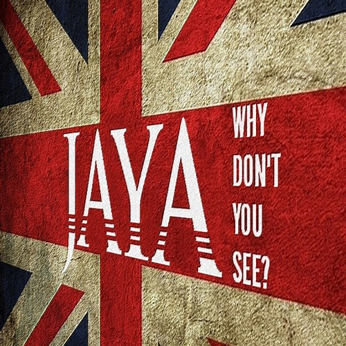 Jaya - Why Don't You See?