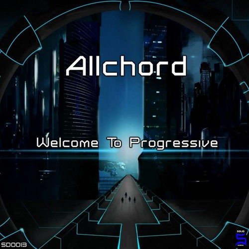 AllChord - Welcome (Original Mix) OUT NOW [Solid Recordings]